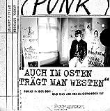 """""""Auch im Osten trägt man Westen"""": Punks in der DDR - und was aus ihnen geworden ist - Gilbert Furian, Nikolaus Becker"""