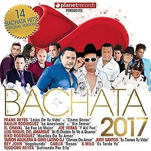 bachata: Bachata 2017 - 14 Bachata Hits (Bachata Romantica y Urbana, Para Bailar)