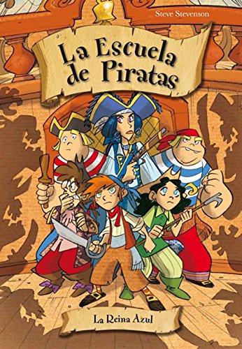 La reina azul (La escuela de Piratas nº 9) por Steve Stevenson