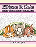 Kittens and Cats Color By Numbers Coloring Book for Adults: Color By Number Adult Coloring Book full of Cuddly Kittens, Playful Cats, and Relaxing ... 5 (Adult Color By Number Coloring Books)