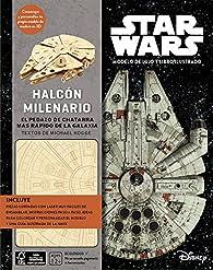 Kit Halcón Milenario. El pedazo de chatarra más rápido de la Galaxia par Michael Kogge