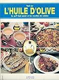 tout sur l huile d olive ce qu il faut savoir et les recettes de cuisine espagnoles