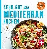 Sehr gut mediterran kochen: Sonderausgabe