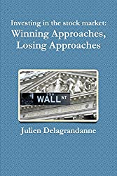 Investing in the Stock Market: Winning Approaches, Losing Approaches
