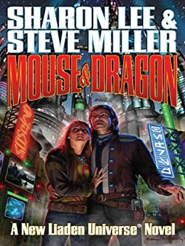Mouse and Dragon (Liaden Universe Book 7) by [Lee, Sharon, Miller, Steve]