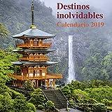 Calendario Destinos inolvidables 2019 (Calendarios y agendas)