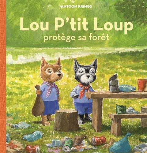 Lou P'tit Loup protège sa forêt