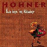 Songtexte von Höhner - Ich ben 'ne Räuber