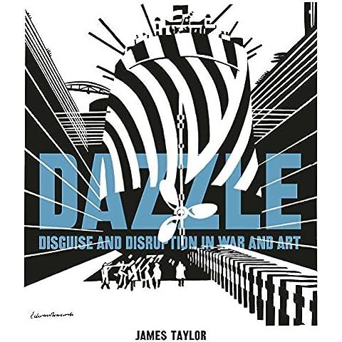 Dazzle: Disguise & Disruption in War & Art