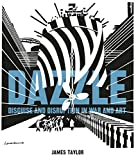 Dazzle: Disguise & Disruption in War & Art