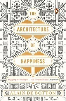 The Architecture of Happiness par [Botton, Alain de]