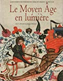 Manuscrits enluminés des Bibliothèques de France. Le Moyen Âge en lumière - Fayard - 01/01/2002
