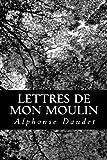 Lettres de mon moulin - CreateSpace Independent Publishing Platform - 20/08/2012