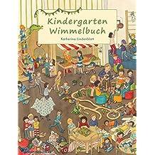 Kindergarten Wimmelbuch: Bilderbuch ab 2 Jahren