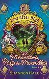 Ever After High - Tome 3 - Le merveilleux Pays des Merveilles