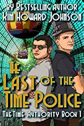 The Last of the Time Police: The Time Authority Book One