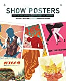 Show Posters: The Art and Practice of Making Gig Posters (Powerhouse Factories)