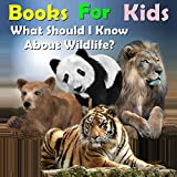Books for Kids: What Should I Know About Wildlife?