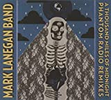 Mark Lanegan Band - a Thousand Miles of Midnight : Phantom Radio Remixes/Asian Pressing