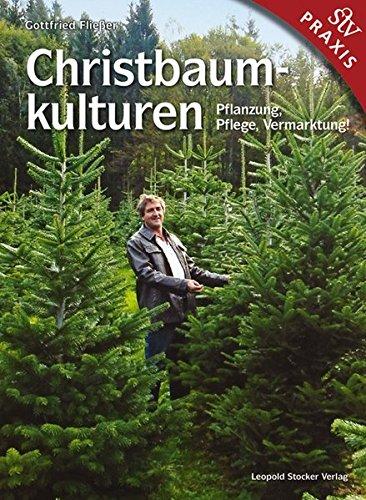 Christbaumkulturen: Pflanzung, Pflege, Vermarktung! -