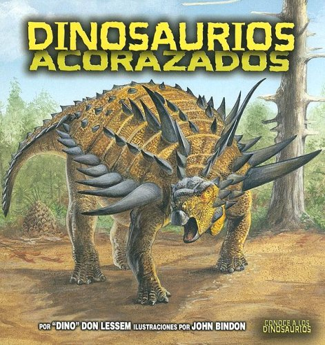 Dinosaurios Acorazados = Armored Dinosaurs (Meet the Dinosaurs) por Don Lessem