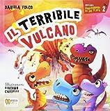 Il terribile vulcano. Ediz. illustrata
