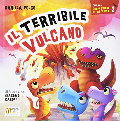 Il terribile vulcano. Ediz. illustrata