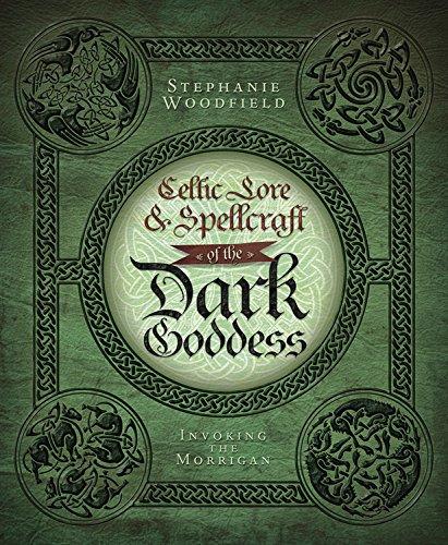 Celtic Lore & Spellcraft of the Dark Goddess: Invoking the Morrigan