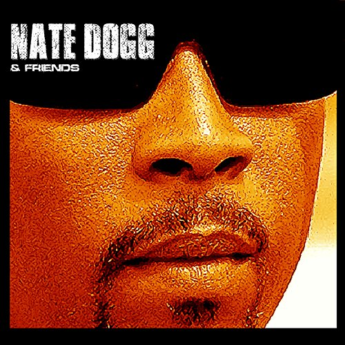 Nate Dogg & Friends [Explicit]