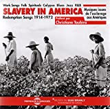 Slavery in America : Redemption songs 1914-1972 : Musiques issues de l'esclavage aux Amériques = Work songs folk spirituals calypso blues jazz R&B = Songs of freedom | Blum, Bruno. Metteur en scène ou réalisateur