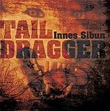 Songtexte von Innes Sibun - Tail Dragger