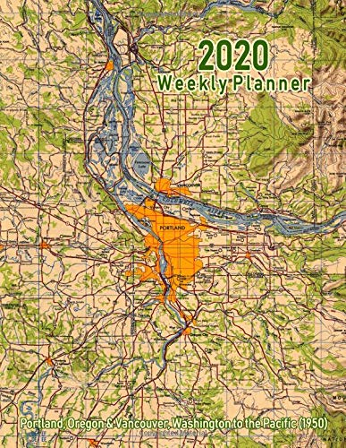 2020 Weekly Planner: Portland, Oregon & Vancouver, Washington to the Pacific (1950): Vintage Topo Map Cover -