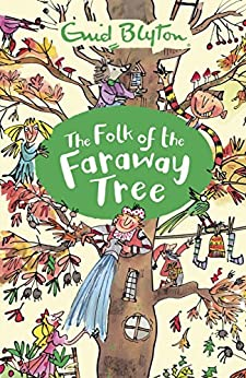 The Folk of the Faraway Tree: Book 3 (The Magic Faraway Tree) by [Blyton, Enid]