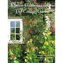 Kleine Gartenparadiese. Der Cottage- Garten