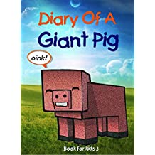 Book for kids: Diary Of A Giant Pig (English Edition)