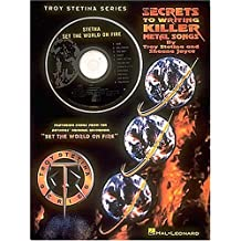 """Secrets to Writing Killer Metal Songs: Featuring Songs from the Authors' Original Recording """"Set the World on Fire"""""""