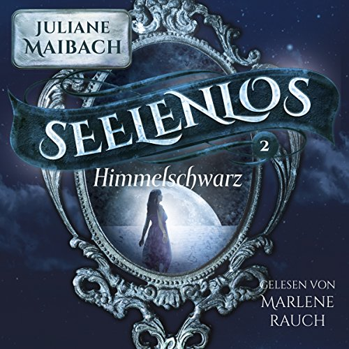 Buchseite und Rezensionen zu 'Himmelschwarz (Seelenlos 2)' von Juliane Maibach