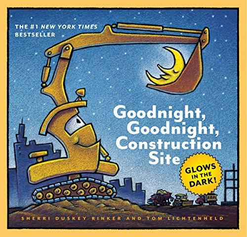 Goodnight, Goodnight, Construction Site Glow-in-the-Dark Edition: Glow in the Dark por Sherri Duskey Rinker