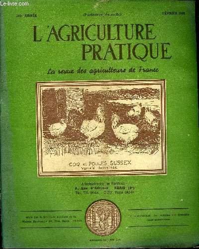 L'AGRICULTURE PRATIQUE - FEVRIER 1948 - Impot équipement production prix monnaie or - les salons de la machine agricole par Villard - une nouvelle revalorisation des salaires agricoles est actuellement entreprise par Robert Fontaine etc. par COLLECTIF