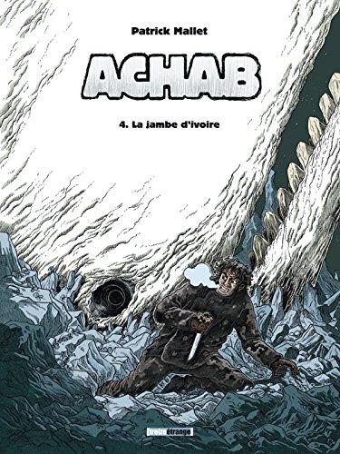 Achab - Tome 04: La Jambe d'ivoire