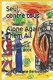 Seul contre tous  Alone Against Them All: LIVRE BILINGUE – BILINGUAL BOOK (LIVRES BILINGUES – BILINGUAL BOOKS)