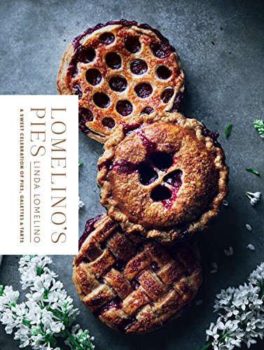 Tart Dish (Lomelino's Pies: A Sweet Celebration of Pies, Galettes, and Tarts)