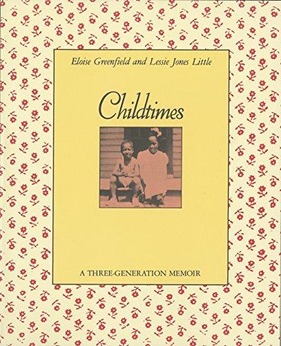 Childtimes: A Three-Generation Memoir por Eloise Greenfield