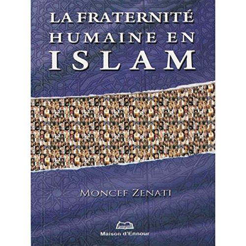 Die menschliche Bruderschaft in Islam nach Moncef Zenati