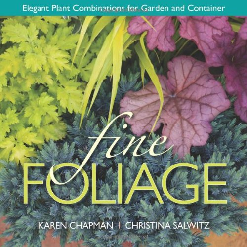 Fine Foliage: Elegant Plant Combinations for Garden and Container