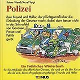 Polizei dein Freund und Helfer...