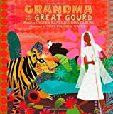 Grandma and the Great Gourd: A Bengali Folktale by Chitra Banerjee Divakaruni (2013-03-05)