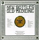 Songtexte von Medicine Head - New Bottles, Old Medicine