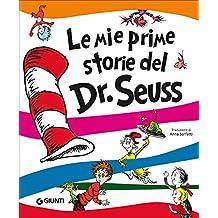 Le mie prime storie del Dr. Seuss. Ediz. a colori