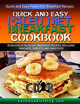 Quick easy paleo diet breakfast cookbook the 30 best real food quick easy paleo diet breakfast cookbook the 30 best real food breakfast recipes paleo forumfinder Choice Image